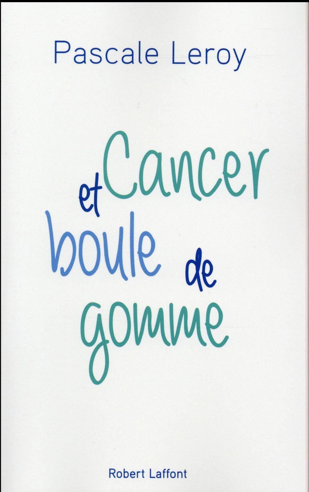 CANCER ET BOULE DE GOMME