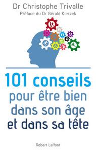 101 CONSEILS POUR ETRE BIEN DANS SON AGE ET DANS SA TETE
