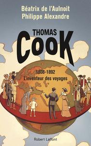 THOMAS COOK, L'INVENTEUR DES VOYAGES