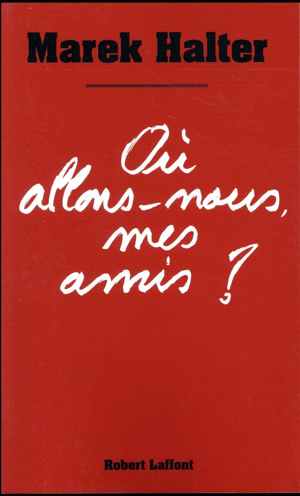 OU ALLONS-NOUS MES AMIS ?