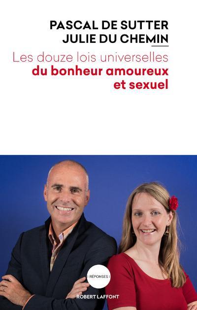 LES DOUZE LOIS UNIVERSELLES DU BONHEUR AMOUREUX ET SEXUEL
