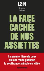 LA FACE CACHEE DE NOS ASSIETTES