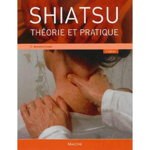 THEORIE ET PRATIQUE DU SHIATSU, 2E EDITION