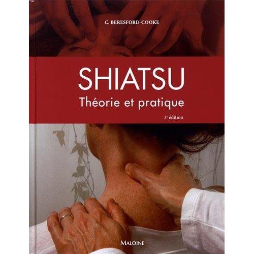 SHIATSU THEORIE ET PRATIQUE-3E ED