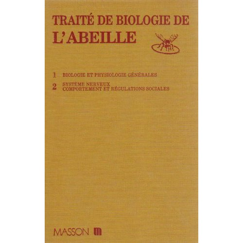 TRAITE DE BIOLOGIE DE L'ABEILLE - TOME 1