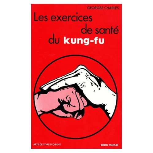 LES EXERCICES DE SANTE DU KUNG-FU