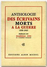 ANTHOLOGIE DES ECRIVAINS MORTS A LA GUERRE 1939-1945