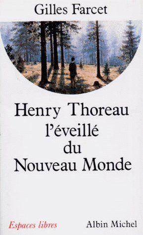 HENRY THOREAU, L'EVEILLE DU NOUVEAU MONDE