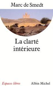 LA CLARTE INTERIEURE - ECRITS DES PERES DE L'EGLISE PRIMITIVE DU IER AU VIIIE SIECLE