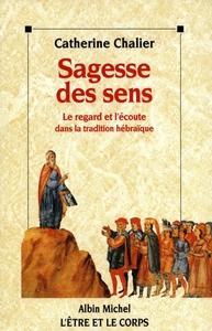 SAGESSE DES SENS - LE REGARD ET L'ECOUTE DANS LA TRADITION HEBRAIQUE