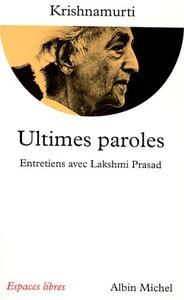 ULTIMES PAROLES - ENTRETIENS AVEC LAKSHMI PRASAD