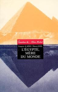 L'EGYPTE, MERE DU MONDE