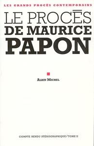 LE PROCES DE MAURICE PAPON TOME II
