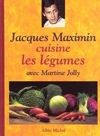 JACQUES MAXIMIN CUISINE LES LEGUMES