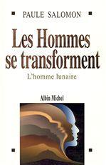 LES HOMMES SE TRANSFORMENT - L'HOMME LUNAIRE