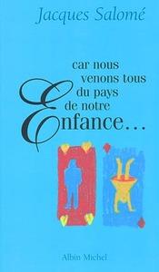 CAR NOUS VENONS TOUS DU PAYS DE NOTRE ENFANCE