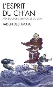 L'ESPRIT DU CH'AN - AUX SOURCES CHINOISES DU ZEN