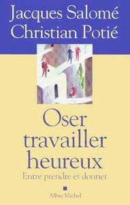 OSER TRAVAILLER HEUREUX - ENTRE PRENDRE ET DONNER