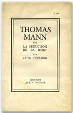 THOMAS MANN OU LA SEDUCTION DE LA MORT