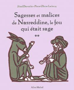 SAGESSES ET MALICES DE NASREDDINE, LE FOU QUI ETAIT SAGE - TOME 2