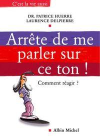 ARRETE DE ME PARLER SUR CE TON ! - COMMENT REAGIR
