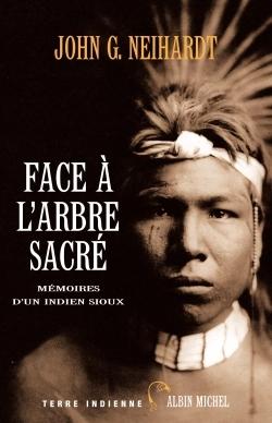 FACE A L'ARBRE SACREE - MEMOIRES D'UN INDIEN SIOUX