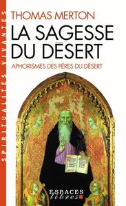 LA SAGESSE DU DESERT (NVELLE EDITION)