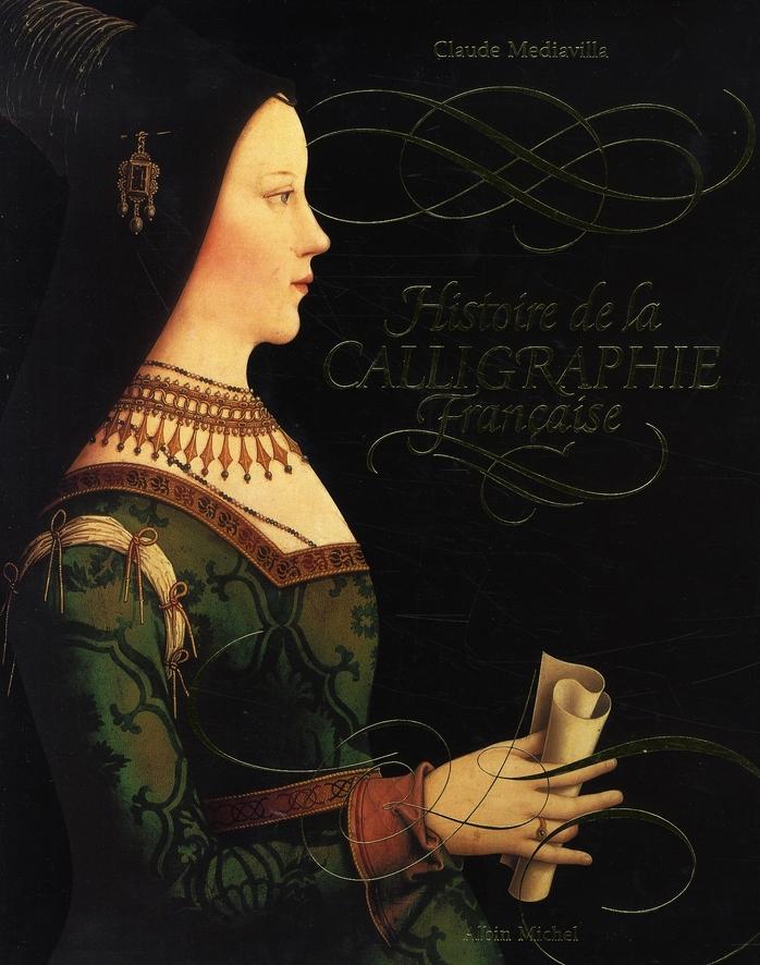 HISTOIRE DE LA CALLIGRAPHIE FRANCAISE