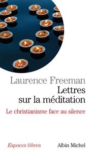 LETTRES SUR LA MEDITATION - LE CHRISTIANISME FACE AU SILENCE