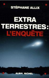 EXTRATERRESTRES : L'ENQUETE