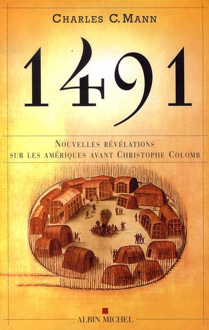 1491 - NOUVELLES REVELATIONS SUR LES AMERIQUES AVANT CHRISTOPHE COLOMB