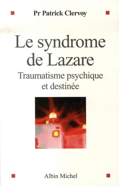 TRAUMATISME PSYCHIQUE ET DESTINEE -LE SYNDROME DE LAZARE