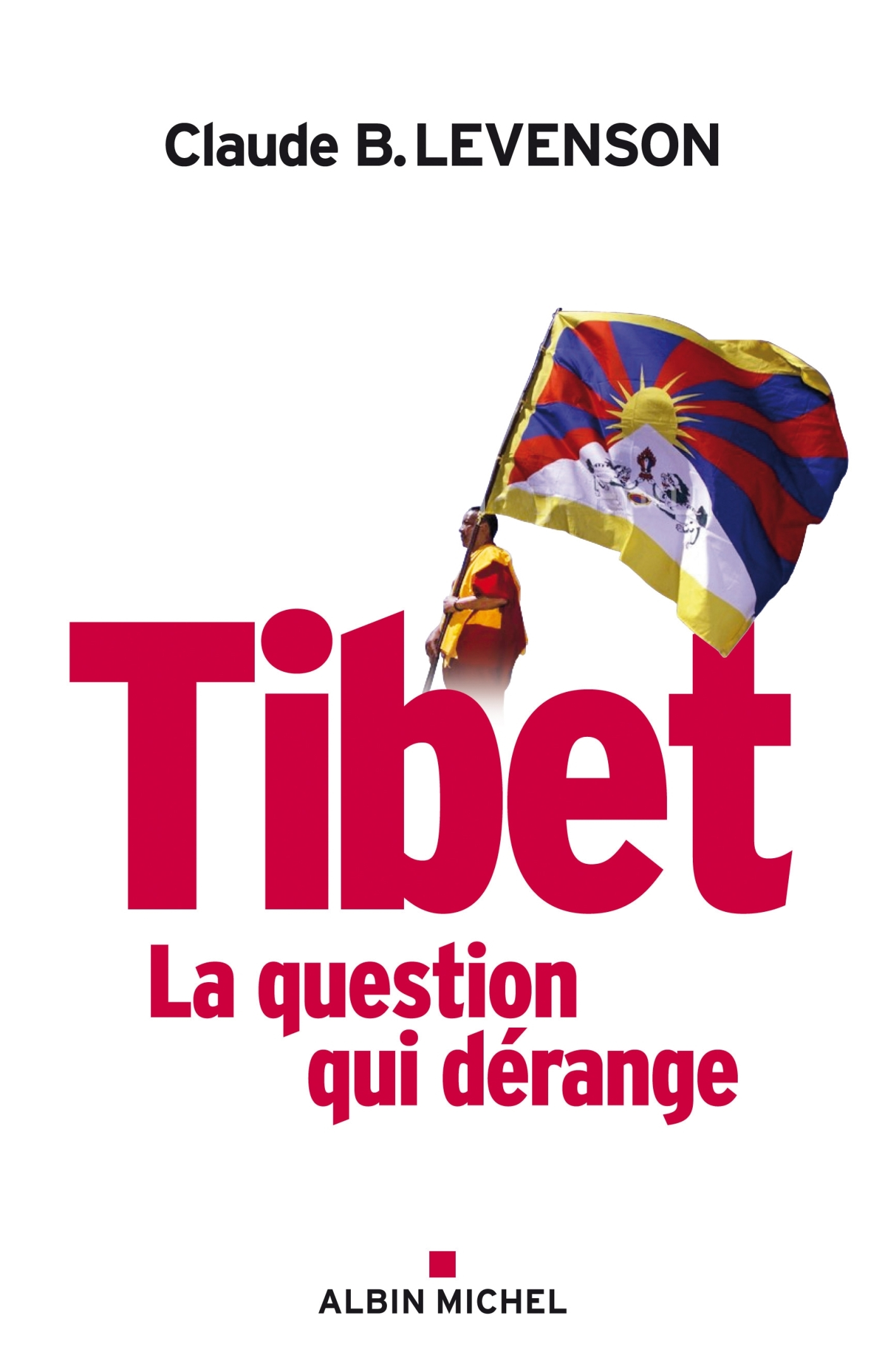 TIBET, LA QUESTION QUI DERANGE