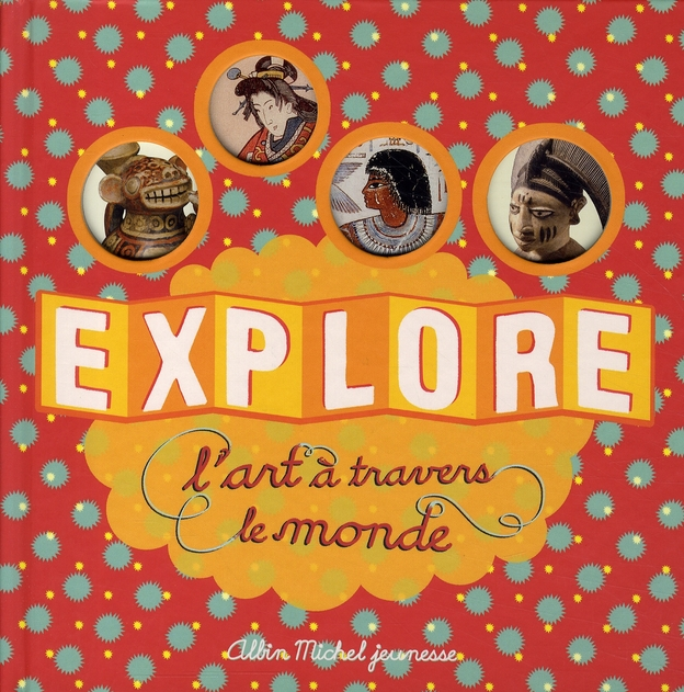 EXPLORE L'ART A TRAVERS LE MONDE