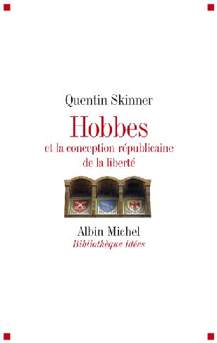 HOBBES ET LA CONCEPTION REPUBLICAINE DE LA LIBERTE