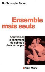 ENSEMBLE MAIS SEULS - APPRIVOISER LE SENTIMENT DE SOLITUDE DANS LE COUPLE