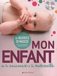 MON ENFANT - DE LA NAISSANCE A LA MATERNELLE
