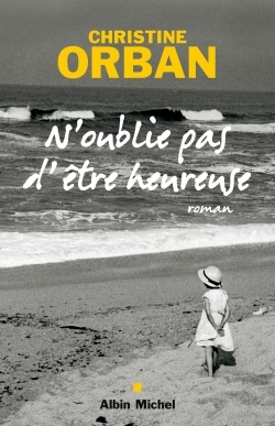 N'OUBLIE PAS D'ETRE HEUREUSE