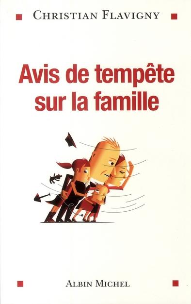AVIS DE TEMPETE SUR LA FAMILLE - LE CRI D'ALARME D'UN PSY