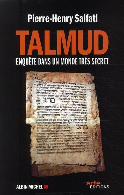 TALMUD - ENQUETE SUR UN MONDE TRES SECRET