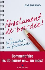 ABSOLUMENT DE-BOR-DEE ! - OU LE PARADOXE DU FONCTIONNAIRE