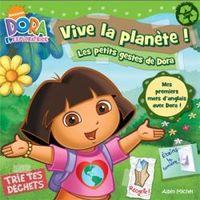 VIVE LA PLANETE ! - LES PETITS GESTES DE DORA
