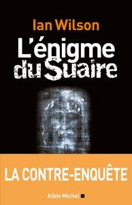 L ENIGME DU SUAIRE - LA CONTRE-ENQUETE