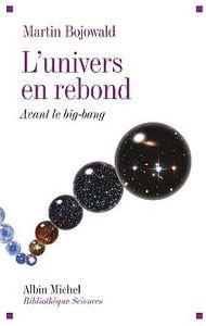 L'UNIVERS EN REBOND - AVANT LE BIG BANG