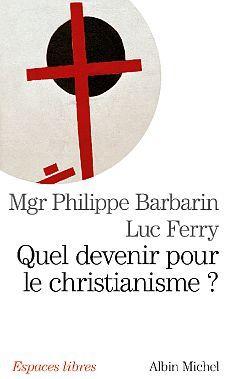 QUEL DEVENIR POUR LE CHRISTIANISME ?