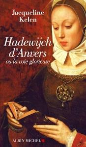 HADEWIJCH D'ANVERS - OU LA VOIE GLORIEUSE