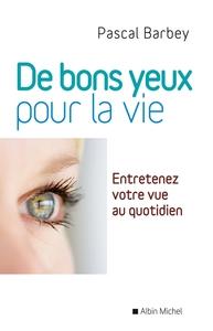 DE BONS YEUX POUR LA VIE