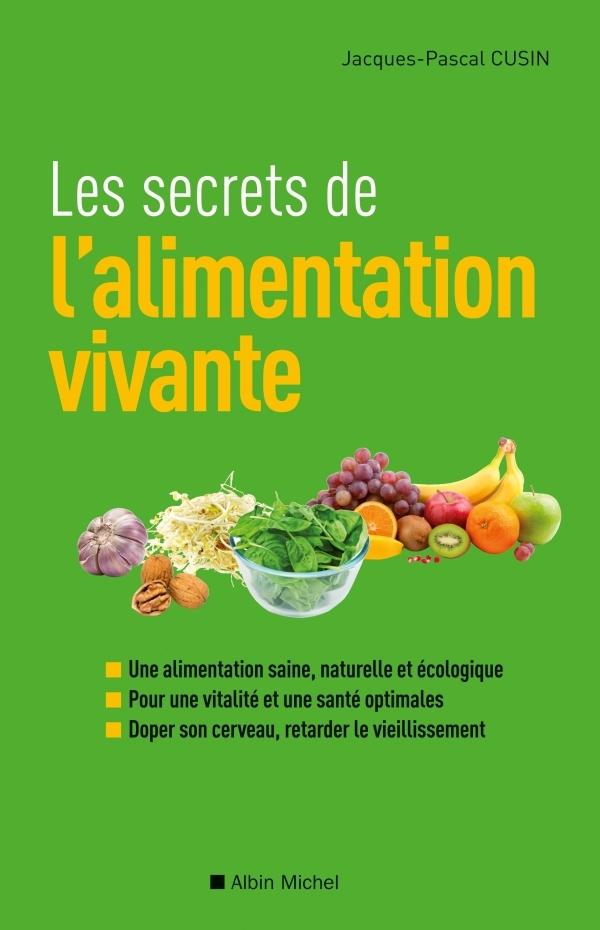LES SECRETS DE L'ALIMENTATION VIVANTE