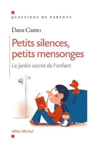 PETITS SILENCES, PETITS MENSONGES - LE JARDIN SECRET DE L'ENFANT