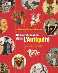 UN TOUR DU MONDE DE L'ANTIQUITE